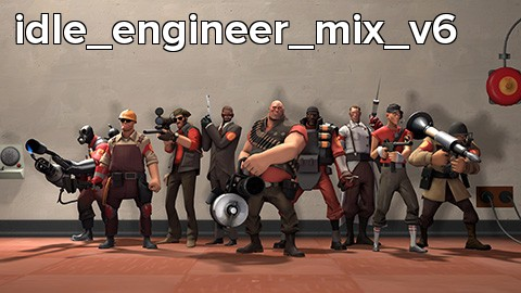 idle_engineer_mix_v6