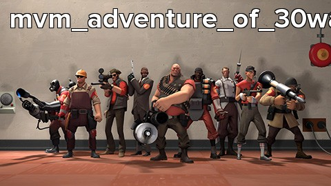 mvm_adventure_of_30wave_ep1