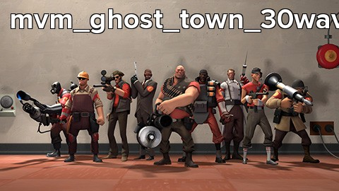 mvm_ghost_town_30wave_v60_lvl3