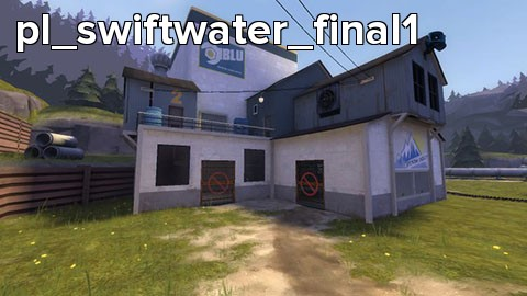 pl_swiftwater_final1