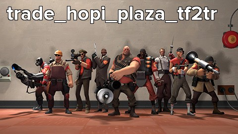 trade_hopi_plaza_tf2tr